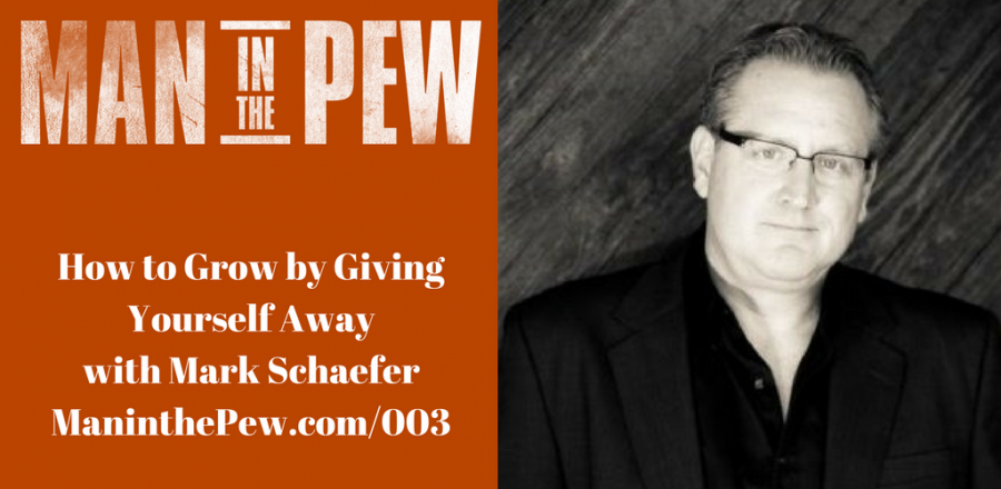 How to Grow by Giving Yourself Away with Mark Schaefer MITP003