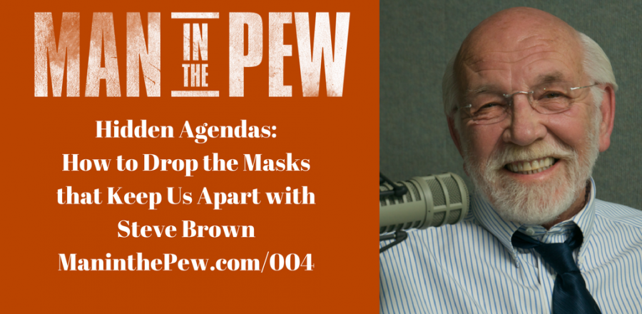 Hidden Agendas: How to Drop the Masks that Keep Us Apart with Steve Brown MITP004