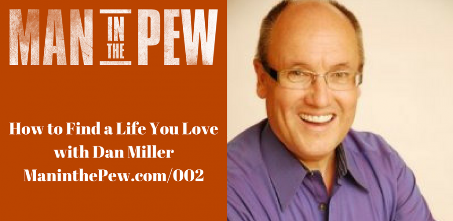 How to Find a Life You Love with Dan Miller MITP002