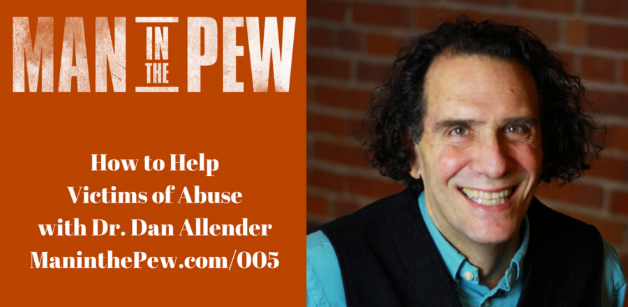 How to Help Victims of Abuse with Dan Allender MITP005