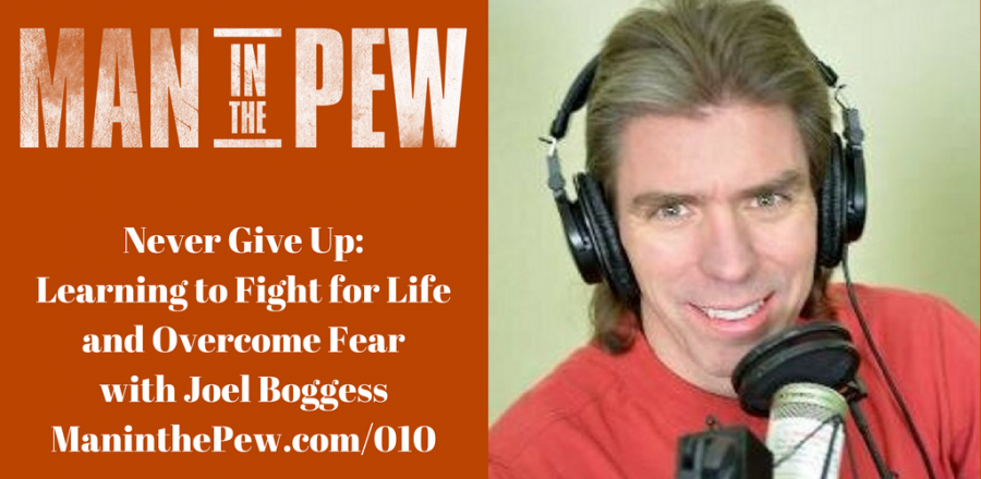 Never Give Up: Learning to Fight for Life and Overcome Fear with Joel Boggess MITP010