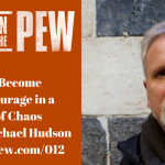 012: How to Become Men of Courage in a World of Chaos with Don Michael Hudson