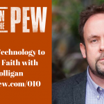 011: Leveraging Technology to Grow Your Faith with Paul Colligan
