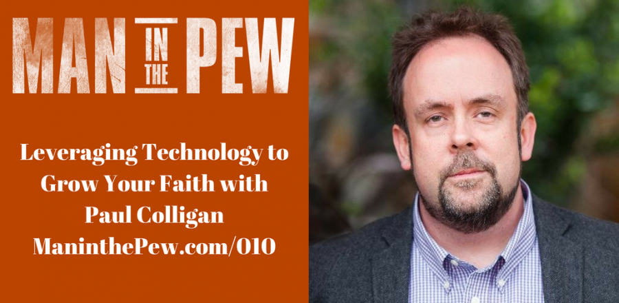 Leveraging Technology to Grow Your Faith with Paul Colligan MITP011