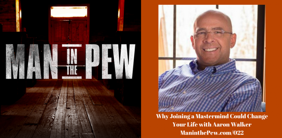 Why Joining a Mastermind Could Change Your Life with Aaron Walker MITP022