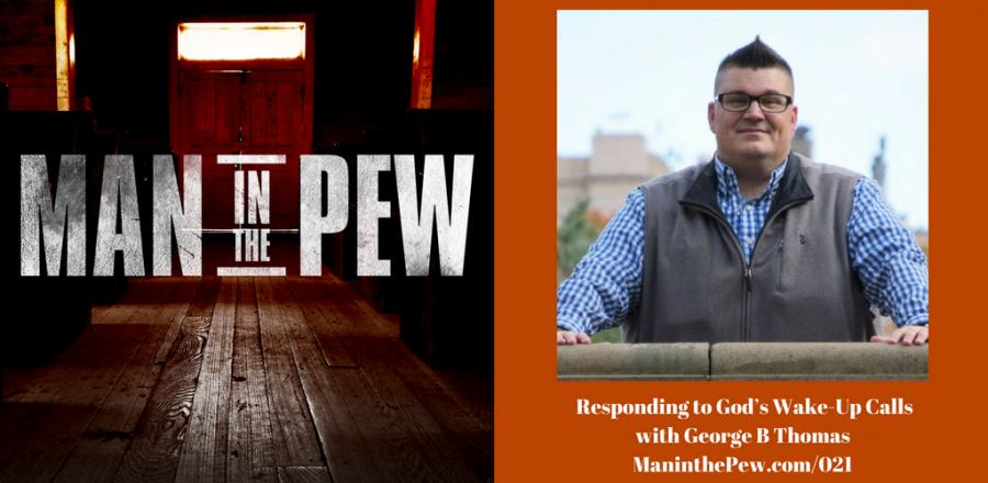 Responding to God's Wake-Up Calls with George B. Thomas – MITP021