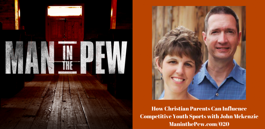 How Christian Parents Can Influence Competitive Youth Sports with John Mckenzie – MITP020