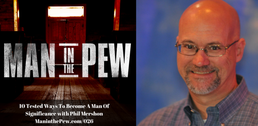 10 Tested Ways To Become A Man Of Significance with Phil Mershon MITP026
