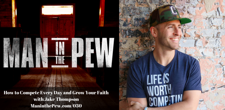 How to Compete Every Day and Grow Your Faith with Jake Thompson MITP030
