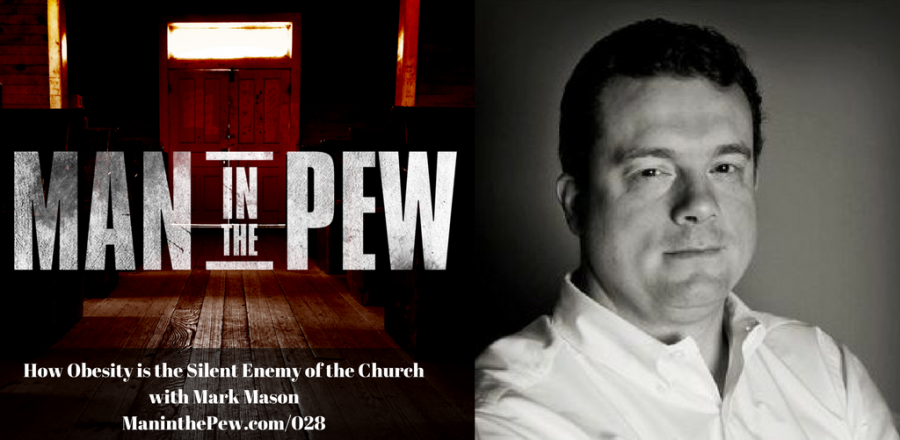 How Obesity is the Silent Enemy of the Church with Mark Mason MITP028