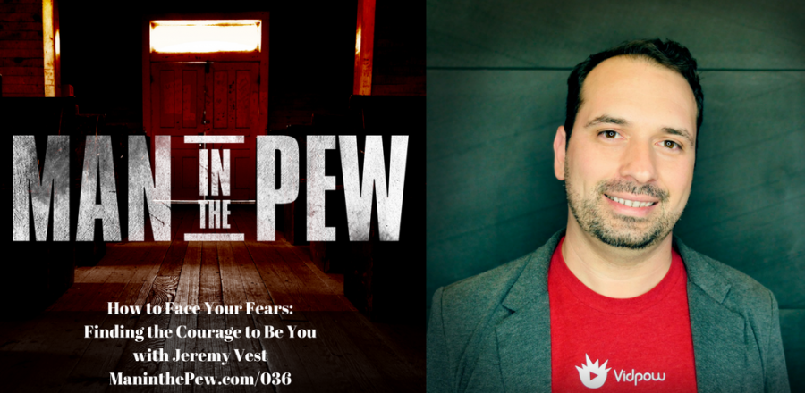 How to Face Your Fears: Finding the Courage to Be You with Jeremy Vest MITP036