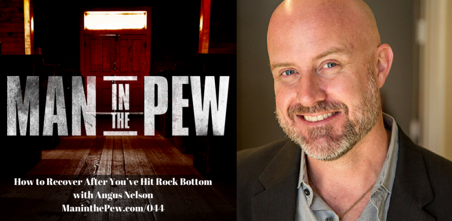 How to Recover After You've Hit Rock Bottom with Angus Nelson MITP044