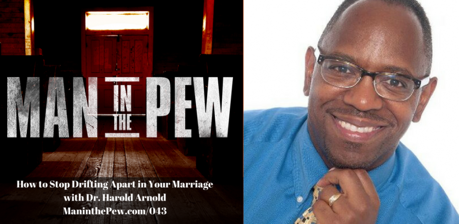How to Stop Drifting Apart in Your Marriage with Dr. Harold Arnold MITP043