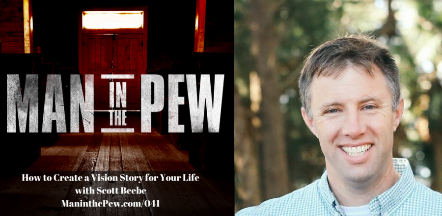 How to Create a Vision Story for Your Life with Scott Beebe MITP041