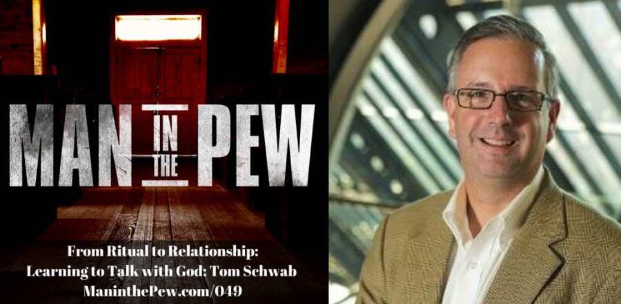 From Ritual to Relationship: Learning to Talk with God: Tom Schwab